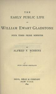 The early public life of William Ewart Gladstone, four times prime minister PDF
