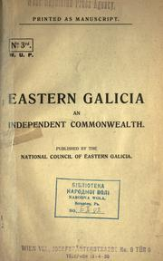 Eastern Galicia an independent commonwealth by Galicia. Ukrans&#39;ka natsional&#39;na rada