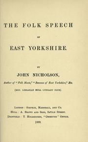 The folk speech of East Yorkshire by John Nicholson of Hull