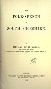 The folk-speech of South Cheshire by Thomas Darlington