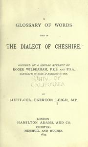 A glossary of words used in the dialect of Cheshire by Egerton Leigh