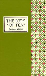The book of tea by Okakura Kakuz