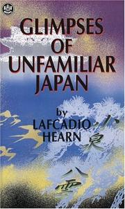Glimpses of unfamiliar Japan by Lafcadio Hearn