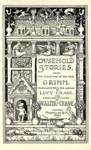 Cover of: Household stories by from the collection of the bros. Grimm: tr. from the German by Lucy Crane; and done into pictures by Walter Crane.