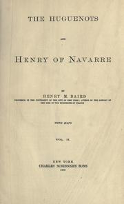 The Huguenots and Henry of Navarre by Henry Martyn Baird