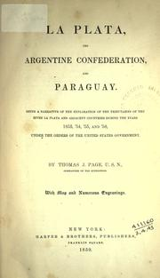 La Plata, the Argentine Confederation and Paraguay by Thomas Jefferson Page
