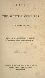 Lays of the Scottish cavaliers, and other poems by Aytoun, William Edmondstoune