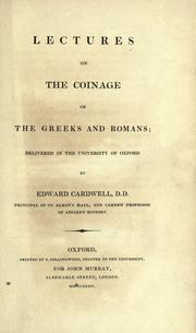 Lectures On The Coinage Of The Greeks And Romans by Edward Cardwell
