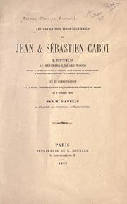 Les navigations terre-neuviennes de Jean &amp; Sbastien Cabot by Marie Armand Pascal d&#39;Avezac de Castera-Macaya