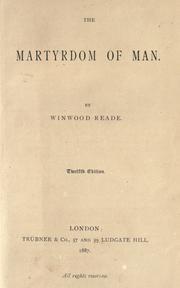 The martyrdom of man by William Winwood Reade
