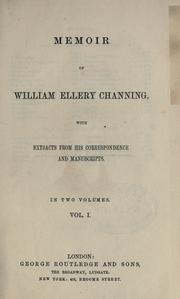 Memoir of William Ellery Channing by William Ellery Channing