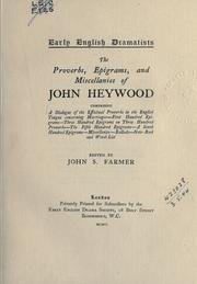 Proverbs, epigrams, and miscellanies, comprising by Heywood, John