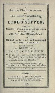 A short and plain instruction for the better understanding of the Lord's Supper by Wilson, Thomas
