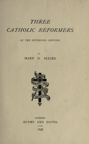 Three Catholic reformers of the fifteenth century by Mary H. Allies
