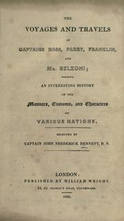 The voyages and travels of Captains Ross, Parry, Franklin, and Mr. Belzoni by John Frederick Dennett