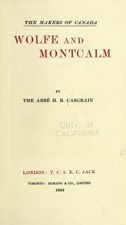 Wolfe and Montcalm by H. R. Casgrain