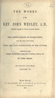 The works of the Rev. John Wesley by John Wesley