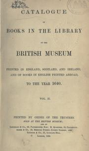 Catalogue of books in the library of the British museum printed in England, Scotland, and Ireland, and of books in English printed abroad, to the year 1640 .. PDF