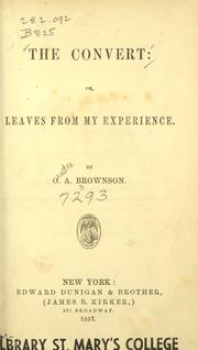 The convert, or, Leaves from my experience by Orestes Augustus Brownson