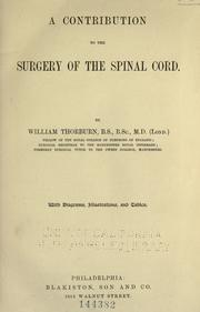 A contribution to the surgery of the spinal cord by Thorburn, William Sir