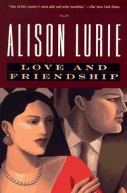 Love and friendship by Alison Lurie
