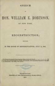Cover of: Speech of Hon. William E. Robinson, of New York, on reconstruction by Robinson, William E.