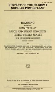 Cover of: Restart of the Pilgrim I Nuclear Powerplant by United States. Congress. Senate. Committee on Labor and Human Resources.