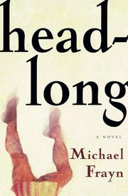 Headlong by Frayn, Michael., Michael Frayn