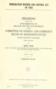 Immigration Reform and Control Act of 1983 by United States. Congress. House. Committee on Agriculture