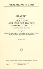 Judicial access and the elderly by United States. Congress. Senate. Committee on Labor and Human Resources.