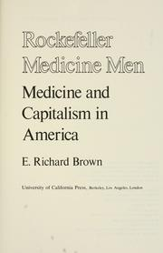 Rockefeller medicine men by E. Richard Brown