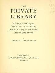 The private library by Arthur Lee Humphreys