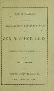 The ceremonies attending the unveiling of the bronze statue of Zeb. B. Vance by Richard Henry Battle