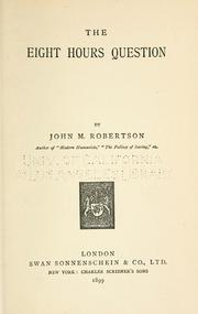 The eight hours question by John Mackinnon Robertson