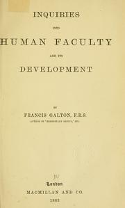 Inquiries into human faculty and its development by Galton, Francis Sir