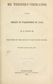 Mr. Webster's vindication of the Treaty of Washington of 1842 by Webster, Daniel