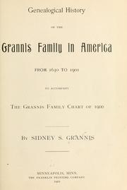 Genealogical history of the Grannis family in America from 1630 to 1901 to accompany the Grannis family chart of 1900 PDF