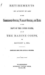 Retirements on account of age of the commissioned officers, warrant officers and mates of the Navy of the United States, and of the Marine corps PDF