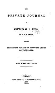 The private journal of Captain G.F. Lyon, of H.M.S. Hecla by G. F. Lyon