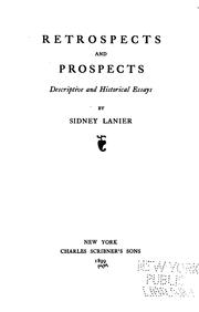 Retrospects and prospects by Sidney Lanier