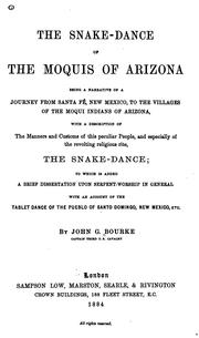 The snake-dance of the Moquis of Arizona by John Gregory Bourke
