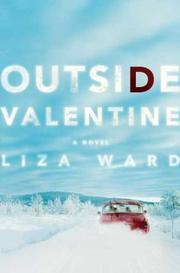 Outside Valentine by Liza Ward