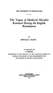 The vogue of medieval chivalric romance during the English renaissance by Ronald S. Crane