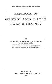 Handbook of Greek and Latin palaeography by Thompson, Edward Maunde Sir