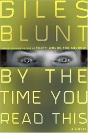 By the Time You Read This by Giles Blunt