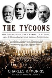 The Tycoons by Charles R. Morris
