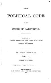 The political code of the state of California by California.