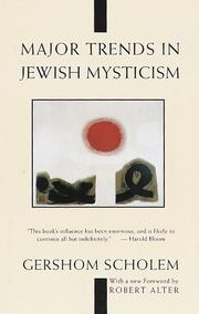 Major trends in Jewish mysticism by Gershom Scholem, Gershom Gerhard Scholem
