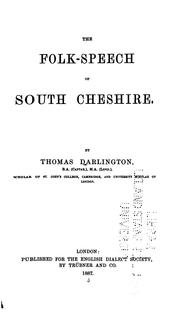 The folk-speech of south Cheshire by Darlington, Thomas
