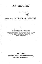 An inquiry concerning the relation of death to probation by G. Frederick Wright